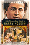 The Life and Many Deaths of Harry Houdini - Ruth Brandon, Philip Turner