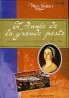 L'année de la grande peste: Journal D'Alice Paynton, 1665-1666 - Pamela Oldfield, Alice Seelow