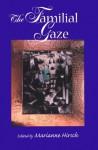 The Familial Gaze - Marianne Hirsch