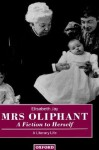 "Mrs Oliphant: ""A Fiction to Herself"": A Literary Life - Elisabeth Jay"