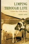 Limping through Life: A Farm Boy's Polio Memoir - Jerry Apps