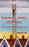 Infamous Irony: Of Poetry - Paul Cox