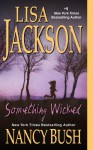 Something Wicked - Lisa Jackson, Nancy Bush