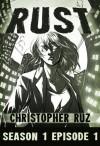 Rust: Season 1, Episode 1 - Christopher Ruz
