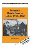 Economic Revolutions in Britain, 1750-1850: Prometheus unbound? - Richard Brown