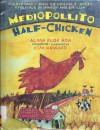 Mediopollito: Cuento Tradicional en Espanol e Ingles/Half-Chicken: A Folktale in Spanish and English - Alma Flor Ada, Kim Howard, Rosalma Zubizarreta