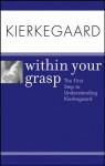Kierkegaard Within Your Grasp - Shelley O'Hara
