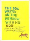 The Dog Writes on the Window with His Nose and Other Poems - David Kherdian, Nonny Hogrogian
