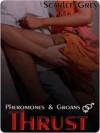 Thrust [Pheromones and Groans Book 2] - Scarlet Grey