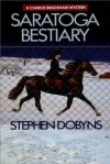 Saratoga Bestiary - Stephen Dobyns