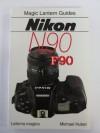 Nikon N90 - F90 (Magic Lantern Guides) - Michael Huber