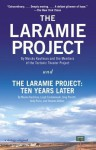 The Laramie Project and The Laramire Project: Ten Years Later (Vintage) - Moisés Kaufman, Leigh Fondakowski, Greg Pierotti, Andy Paris