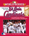 The Year of the St. Louis Cardinals: Celebrating the 2011 World Series Champions - Major League Baseball