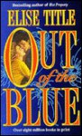 Out of the Blue - Elise Title