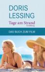 """Tage am Strand: Nach der Erzählung """"Die Großmütter"""" aus dem Band """"Ein Kind der Liebe"""" - Doris Lessing"""