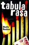 Tabula Rasa - Shelly Reuben