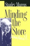 Minding the Store - Stanley Marcus