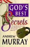 Gods Best Secrets - Andrew Murray