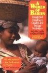 A World of Babies: Imagined Childcare Guides for Seven Societies - Judy S. DeLoache, Jerome S. Bruner