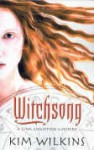 Witchsong - Kim Wilkins