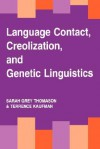 Language Contact, Creolization, and Genetic Linguistics - Sarah Grey Thomason, Terrence Kaufman