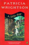 A Little Fear - Patricia Wrightson