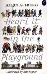 Heard It in the Playground - Allan Ahlberg, Fritz Wegner