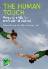 The Human Touch: Personal skills for professional success - Philippa Thomas, Debra Paul, James Cadle
