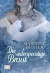 Die widerspenstige Braut - Madeline Hunter, Stephanie Pannen