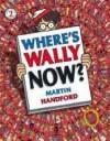 Where's Wally Now? - Martin Handford