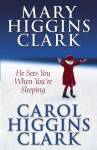 He Sees You When You're Sleeping - Carol Higgins Clark, Mary Higgins Clark