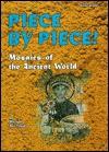 Piece by Piece!: Mosaics of the Ancient World - Michael Avi-Yonah, Avi Avi-Yonah