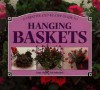 Step-by-Step Guide to Hanging Baskets - Jenny Hendy, Neil Sutherland