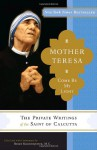 Mother Teresa: Come Be My Light - Brian Kolodiejchuk
