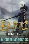 Duke Elric - Michael Moorcock, Justin Sweet