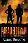 Seize the Parallel - Robin Brande