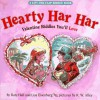 Hearty Har Har: Valentine Riddles You'll Love - Katy Hall, Lisa Eisenberg