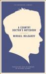 A Country Doctor's Notebook (Neversink) - Mikhail Bulgakov, Michael Glenny