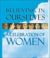 Believing in Ourselves:: A Celebration of Women - Ariel Books