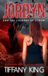 Jordyn and the Caverns of Gloom: A Daemon Hunter Novel Book 2 - Tiffany King
