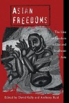 Asian Freedoms: The Idea of Freedom in East and Southeast Asia - David Kelly, Anthony Reid
