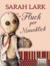 Fluch per Mausklick (German Edition) - Sarah Lark