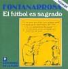 El fútbol es sagrado - Roberto Fontanarrosa