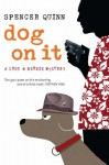 Dog On It - Spencer Quinn