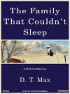The Family That Couldn't Sleep: A Medical Mystery (MP3 CD ) - D.T. Max, Grover Gardner