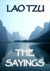 The Sayings of Lao Tzu (Annotated) - Herbert A. Giles, Lao Tzu, Lionel Giles