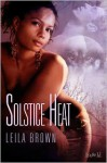 Solstice Heat - Leila Brown
