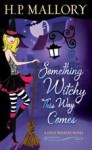 Something Witchy This Way Comes - H.P. Mallory