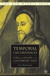 Temporal Circumstances: Form and History in the Canterbury Tales - Lee Patterson