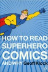How to Read Superhero Comics and Why - Geoff Klock